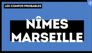 Nîmes-OM : les compositions probables