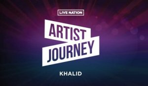 Artist Journey: Khalid