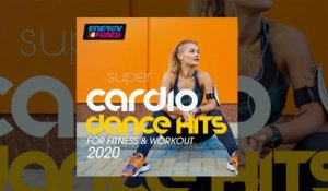 E4F - Super Cardio Dance Hits For Fitness & Workout 2020 - Fitness & Workout 2020