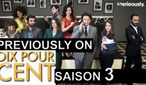 PREVIOUSLY ON... Dix Pour cent (Saison 3)
