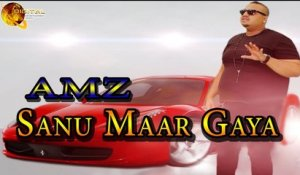 Sanu Maar Gaya | AMZ | Love Song | Dance Number | Full HD Video