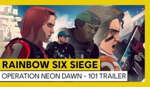 Tom Clancy's Rainbow Six Siege - Neon Dawn - 101 Trailer
