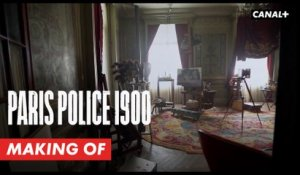 PARIS POLICE 1900 : Making-of - Les décors