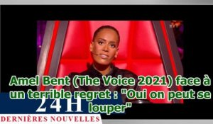 "Amel Bent (The Voice 2021) face à un terrible regret : ""Oui on peut se louper"""