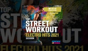 E4F - Top Street Workout Electro Hits 2021 Session - Fitness & Music 2021