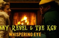 Danny Rebel & The KGB - Whispering Eye (official video)