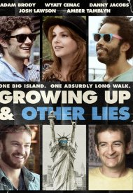 Affiche de Growing Up and Other Lies