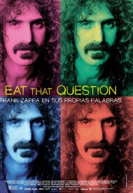 Affiche de Eat That Question - Frank Zappa in His Own Words