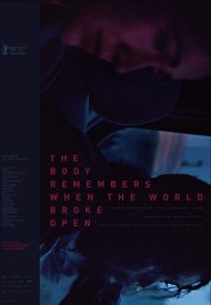 Affiche de The Body Remembers When the World Broke Open