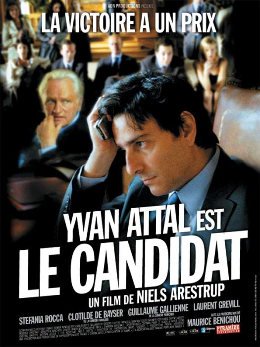 Le Candidat : affiche Niels Arestrup, Yvan Attal