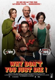 Affiche de Why Don't You Just Die