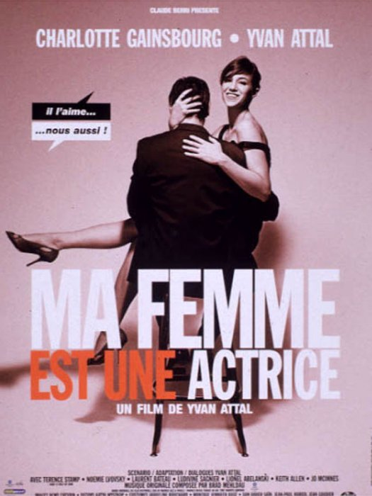 Ma femme est une actrice : affiche Charlotte Gainsbourg, Yvan Attal