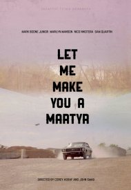 Affiche de Let Me Make You A Martyr