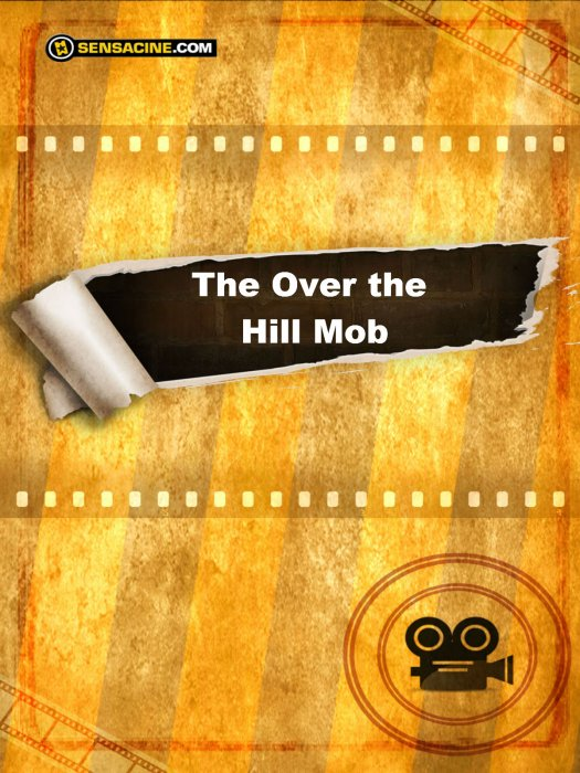 The Over the Hill Mob : Affiche