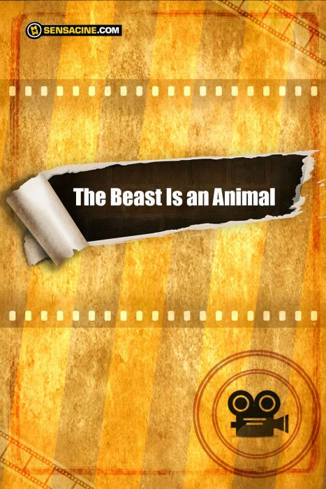 The Beast Is An Animal : Affiche