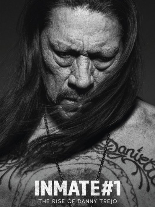 Inmate #1: The Rise of Danny Trejo : Affiche