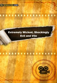 Affiche de Extremely Wicked, Shockingly Evil And Vile