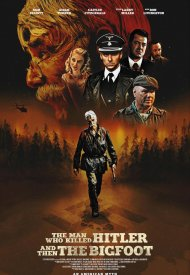 Affiche de The Man Who Killed Hitler and Then The Bigfoot