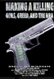 Affiche de Making A Killing: Guns, Greed And The NRA